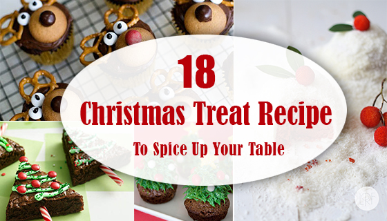 18 Christmas Treat Recipes To Spice Up Your Table